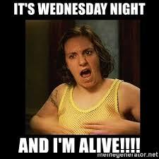 Girls Hbo Memes - it s wednesday night and i m alive hannah girls hbo meme
