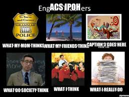 English Teacher Memes - what english teachers do acs ipoh caption 3 goes here what my