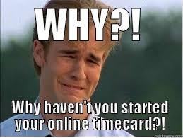 Timecard Meme - klawdia69 s funny quickmeme meme collection