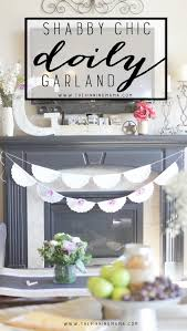 How To Shabby Chic by Diy Shabby Chic Doily Garland The Pinning Mama