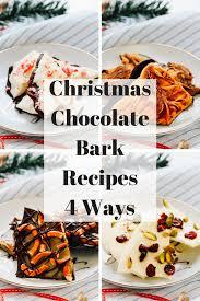 christmas chocolate christmas chocolate bark recipes 4 ways in the