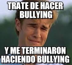 Memes De Bullying - trate de hacer bullying on memegen