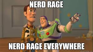 Nerd Rage Meme - nerd rage nerd rage everywhere everywhere quickmeme