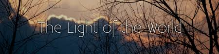 you are the light of the world sermon light of the world christ the rock church