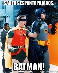 Robin Meme Generator - santos espantapajaros batman holy robin meme generator