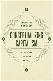 conceptualizing capitalism institutions evolution future hodgson