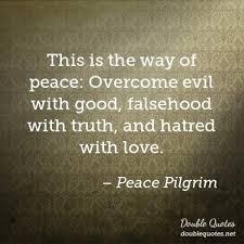 the way of the pilgrim peace pilgrim peace quotes quotes