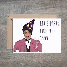 funny birthday card prince let u0027s party like it u0027s 1999 funny birthday c