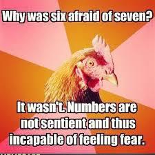 Chicken Meme Jokes - mathjoke haha math mathmeme joke humor chicken sixafraidofseven
