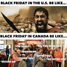 Black Friday Shopping Meme - meanwhile in canada pinteres