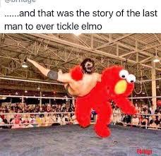 Elmo Meme - you re in elmo s world now mofo meme by misternastie memedroid
