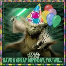Wars Happy Birthday Quotes Your Birthday It Is Old You Have Become Yoda Happy Birthday