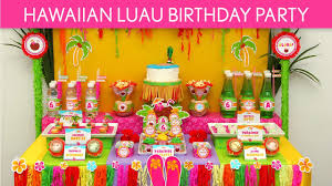 hawaiian luau birthday party ideas hawaiian luau b45 youtube