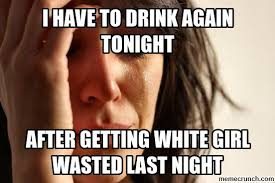 Wasted Meme - girl wasted