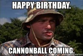 Caddyshack Meme - happy birthday cannonball coming single caddy shack meme
