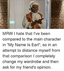 My Name Is Earl Memes - 25 best memes about my name is earl my name is earl memes