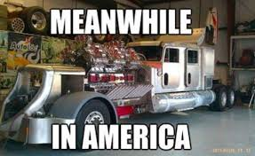 Meanwhile In America Meme - meanwhile in america funny truck meme