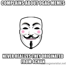 Memes 4chan - complains about 9gag memes never realizes they originated from