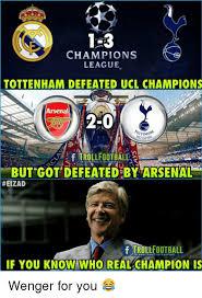 Arsenal Tottenham Meme - 1 3 chions league tottenham defeated ucl chions arsenal 2 0