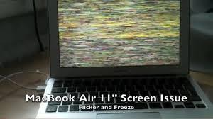 evidence macbook air flicker u0026 freeze suggested