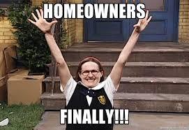 New Home Meme - homeowners