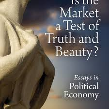 is the market a test of truth and beauty mises institute