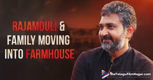 farmhouse movie rajamouli and family shifting into farm house ss rajamouli