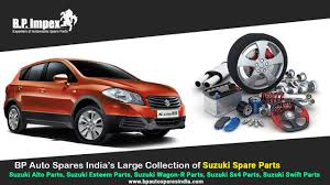 bp auto spares india deals in a wide variety of suzuki spare parts