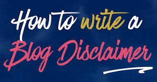 how to write a blog disclaimer stay legal u0026 safe please