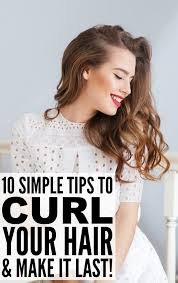 curling irons that won t damage hair 10 tips to teach you how to curl your hair and make it last