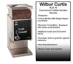 Commercial Grade Coffee Grinder Wilbur Curtis Slg 10 Commercial Coffee Grinder Review