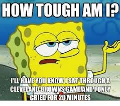 How Tough Am I Meme - how tough am i i ll have you know isatthrough a