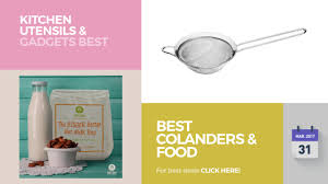 best colanders u0026 food strainers kitchen utensils u0026 gadgets best