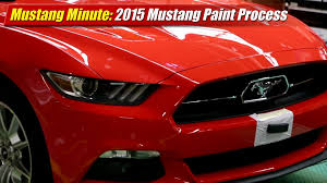 mustang minute 2015 mustang paint process youtube