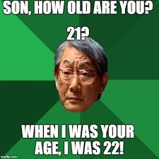 How High Are You Meme - high expectations asian father meme imgflip