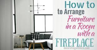 Living Room Furniture Arrangement With Fireplace To Arrange Furniture In A Living Room With A Fireplace