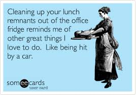 Clean Up Meme - cleaning up your lunch remnants out of the office fridge reminds