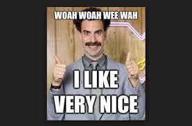 Borat Very Nice Meme - very nice i like bono wants borat to fight isis al bawaba