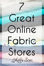 stores online 7 great online fabric stores and what to buy at each melly sews