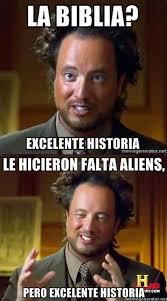 Alians Meme - biblia seria mejor con aliens meme by davidordenes49 memedroid
