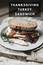day after thanksgiving turkey sandwich heirloomed linen