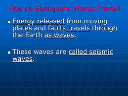 Mississippi what type of seismic waves travel through earth images Earthquakes lessons ppt video online download jpg