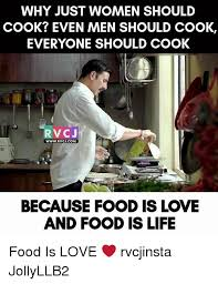 Men Cooking Meme - 25 best memes about food is love food is love memes