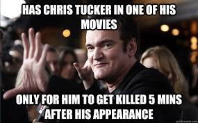 Chris Tucker Memes - has chris tucker in one of his movies only for him to get killed 5