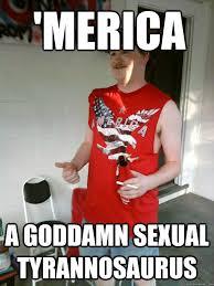 Sexual Tyrannosaurus Meme - merica a goddamn sexual tyrannosaurus redneck randal quickmeme