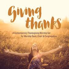giving thanks a contemporary thanksgiving worship set discover