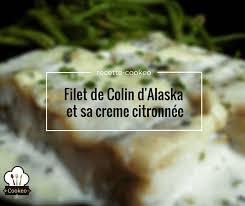 cuisiner du colin surgelé filet de colin d alaska et sa creme citronnée recette cookeo
