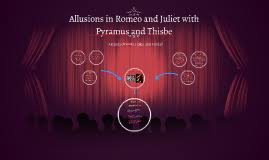 theme of romeo and juliet and pyramus and thisbe pyramus and thisbe by haley cupp on prezi