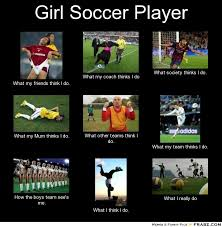 Soccer Player Meme - frabz girl soccer player what my friends think i do what my coach thin e66d73 jpg