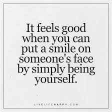 it feels when you put a smile live happy quotes